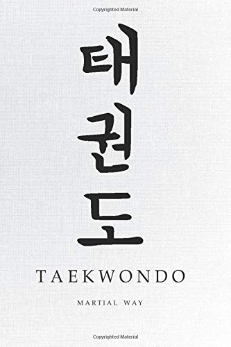 Martial Way TAEKWONDO: Traditional Korean Calligraphy White Canvas-looking Glossy Cover Notebook 6 x 9 (Taekwondo Martial Way Notebooks)