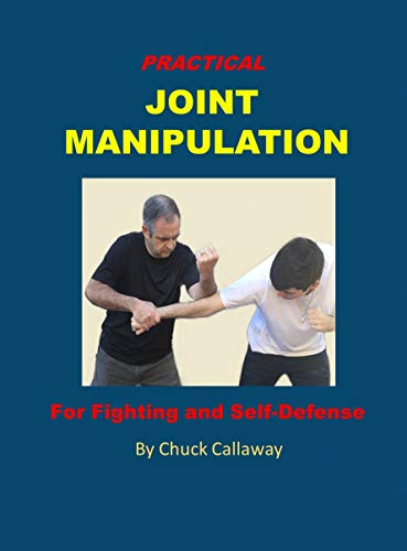 Practical Joint Manipulation: For Fighting and Self-Defense (English Edition)