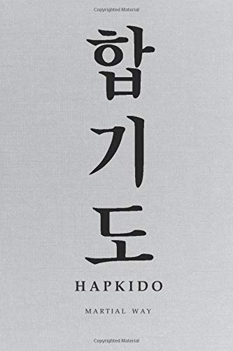 Martial Way HAPKIDO: Korean Hangul Calligraphy Light Gray Canvas-looking Glossy Cover Notebook 6 x 9 (Hapkido Martial Way Notebooks)