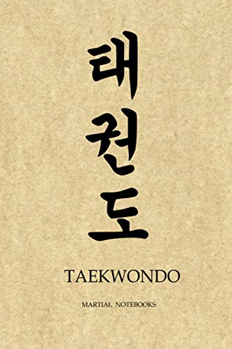 Martial Notebooks TAEKWONDO: Parchment-looking cover 6 x 9 (Taekwondo Martial Way Notebooks)
